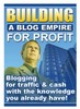 Thumbnail Building a Blog Empire for Profit-AAA+++